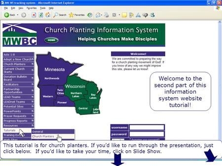 Welcome to the Second Tutorial Welcome to the second part of this information system website tutorial! This tutorial is for church planters. If you'd like.