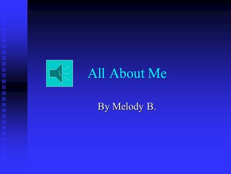 All About Me By Melody B. \. My favorite food is….. My favorite food is pizza and hot dogs. I like those foods because they're tasty.