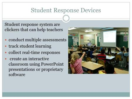 Student Response Devices conduct multiple assessments track student learning collect real-time responses create an interactive classroom using PowerPoint.
