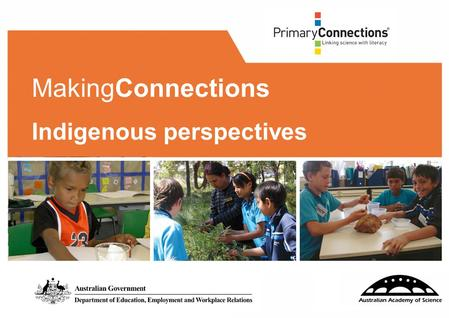 1 MakingConnections Indigenous perspectives. 2 Facilitator/s: Date: