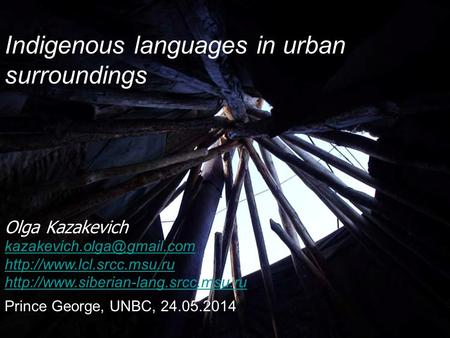 Indigenous languages in urban surroundings Olga Kazakevich   Prince.