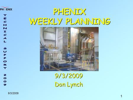 1 9/3/2009 PHENIX WEEKLY PLANNING 9/3/2009 Don Lynch.