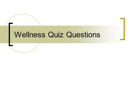Wellness Quiz Questions. 1. Define lifestyle diseases and list 3 diseases that can be influenced by lifestyle choices. Are diseases caused partly by unhealthy.