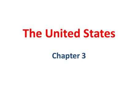 The United States Chapter 3. These were the indigenous people of the United States. Native Americans.