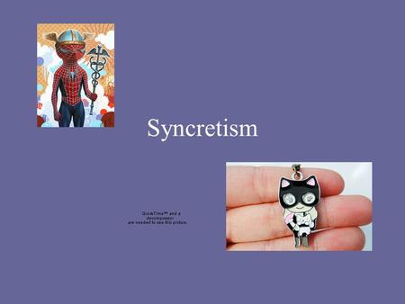 "Syncretism. As defined ""The combination of different forms of belief or practice"" Marriam-Webster""The combination of different forms of belief or practice"""