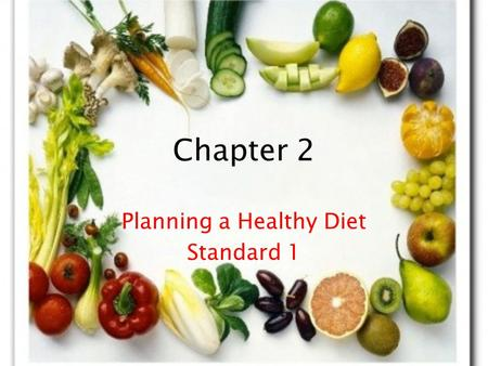 Chapter 2 Planning a Healthy Diet Standard 1. Vocabulary NO TALKING!!! Use Nutrition and Wellness for Life Balance Diet-(Answer in your own words) Daily.
