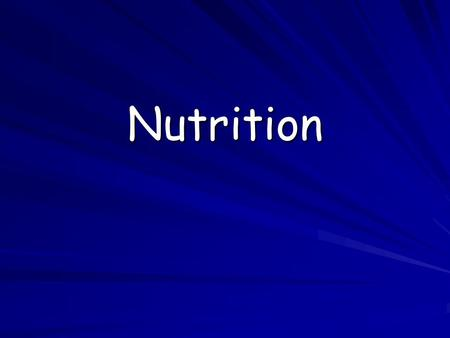 Nutrition. Nutrients Are substances used in the body which must be taken in from other places/sources.