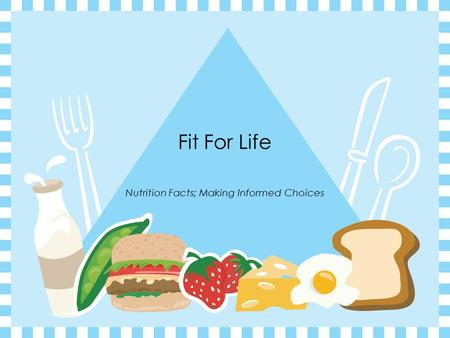 Fit For Life Nutrition Facts; Making Informed Choices.