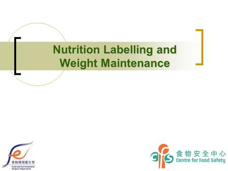 Nutrition Labelling and Weight Maintenance. 2 Weight Maintenance The balance of energy intake and energy output so that we are neither overweight nor.