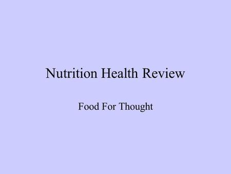 Nutrition Health Review Food For Thought Question #1 Foods with little or no nutritional value would be called :