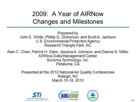 2009: A Year of AIRNow Changes and Milestones Prepared by John E. White, Phillip G. Dickerson, and Scott A. Jackson U.S. Environmental Protection Agency.