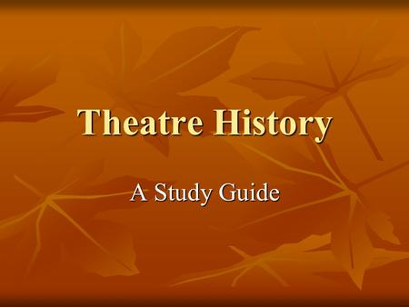 Theatre History A Study Guide. Greek Drama Thespis was first actor Thespis was first actor Created to honor Dionysus Created to honor Dionysus Dithyrambs: