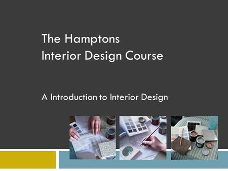 The Hamptons Interior Design Course A Introduction to Interior Design.