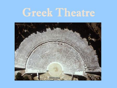 Greek Theatre. Dionysis Greek god of wine, fertility, and revelry Events of his life linked him to the cycle of the seasons and the recurring pattern.