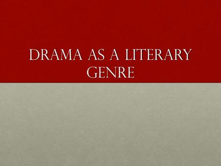 Drama as a Literary genre. Drama is the specific mode of fiction represented in performance. The term comes from a Greek word meaning action (Classical.