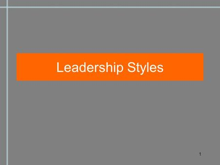 1 Leadership Styles. 2 The Apprentice  Lessons Learned.