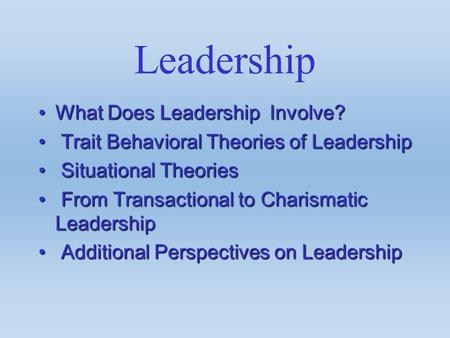 Leadership What Does Leadership Involve?
