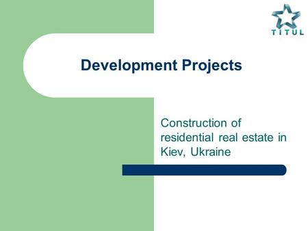 Development Projects Construction of residential real estate in Kiev, Ukraine.