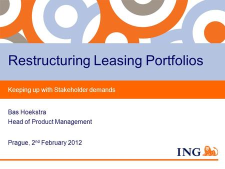 Do not put content on the brand signature area Prague, 2 nd February 2012 Restructuring Leasing Portfolios Bas Hoekstra Head of Product Management Keeping.