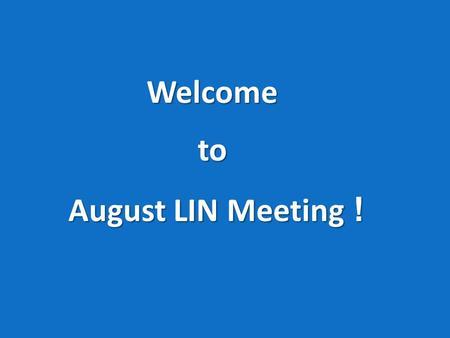 Welcometo August LIN Meeting !. 2015 CARNM/CCIM Sponsors.