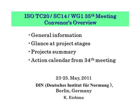 ISO TC20 / SC14 / WG1 35th Meeting Convenor's Overview