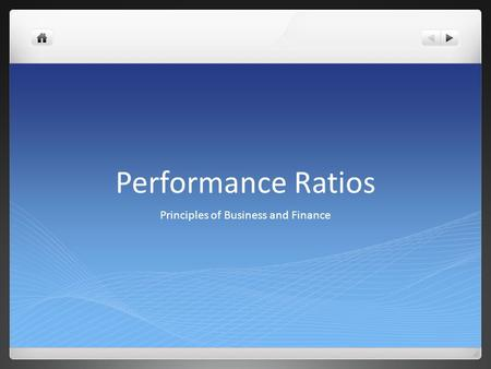 Performance Ratios Principles of Business and Finance.