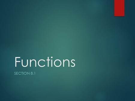 Functions SECTION 8.1. Notes: Relations and Functions  The ________________ is a value that does not depend upon another variable.  The _________________.