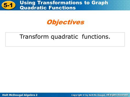 Transform quadratic functions.