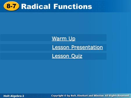 Radical Functions 8-7 Warm Up Lesson Presentation Lesson Quiz