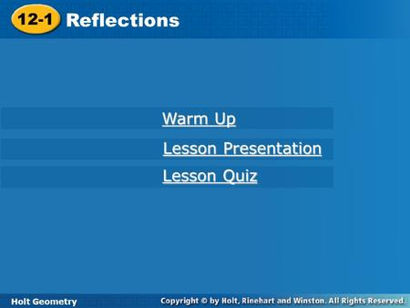 12-1 Reflections Warm Up Lesson Presentation Lesson Quiz Holt Geometry.