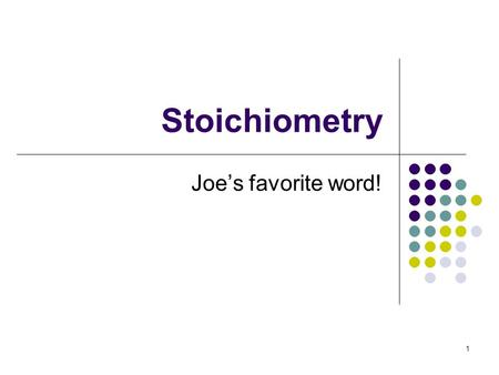 Stoichiometry Joe's favorite word! 1. Our toolbox We've now filled our toolbox with the basic tools required to discuss real chemistry: 1. Nomenclature.