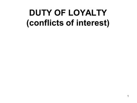 1 DUTY OF LOYALTY (conflicts of interest). 2 Conflicts concerning current clients.