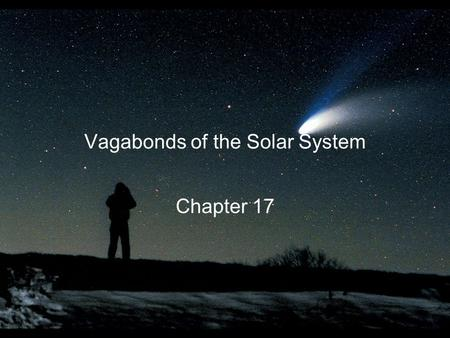 Vagabonds of the Solar System Chapter 17. Guiding Questions 1.How and why were the asteroids first discovered? 2.Why didn't the asteroids coalesce to.