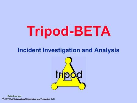 Betashow.ppt Tripod-BETA Incident Investigation and Analysis.