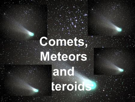 Comets, Meteors and Asteroids. Astronomical Units (AU) and Light-Years (ly) ( AU and light years are both measurements of distance, generally used to.