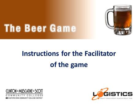 Instructions for the Facilitator of the game. Please watch this presentation in slideshow mode 2.