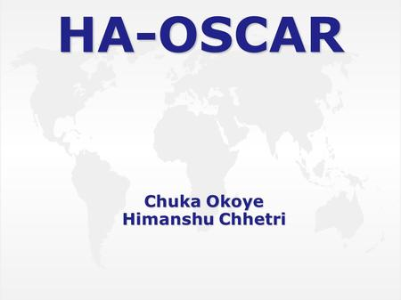 "HA-OSCAR Chuka Okoye Himanshu Chhetri. What is HA-OSCAR? ""High Availability Open Source Cluster Application Resources"""