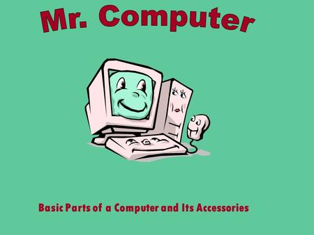 Basic Parts of a Computer and Its Accessories