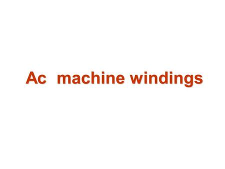 Ac machine windings.