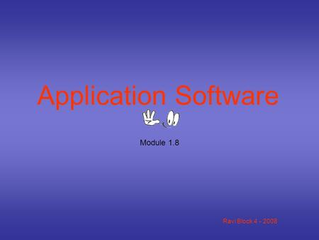 Ravi Block 4 - 2008 Application Software Module 1.8.