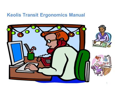 Keolis Transit Ergonomics Manual 1. CONTENTS Keolis Commitment-------------------------4 Introduction-----------------------------------5 Areas prone.