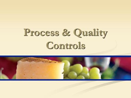 Process & Quality Controls. Safety Quality & Legality Controls must be in place for Controls must be in place for Raw Materials Raw Materials Work In.