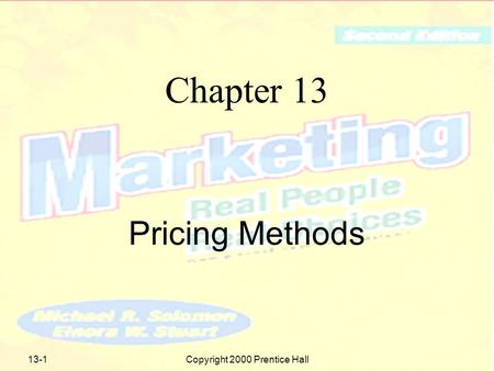 Copyright 2000 Prentice Hall13-1 Chapter 13 Pricing Methods.