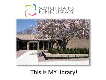 This is MY library!. Events My library has a lot of different events for me to go to! If I want to come to an event at the library: I need to talk to.