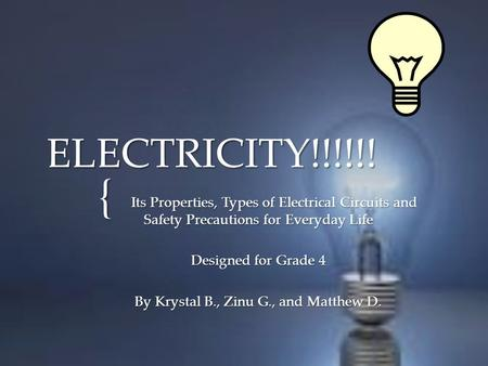 { ELECTRICITY!!!!!! Its Properties, Types of Electrical Circuits and Safety Precautions for Everyday Life Its Properties, Types of Electrical Circuits.