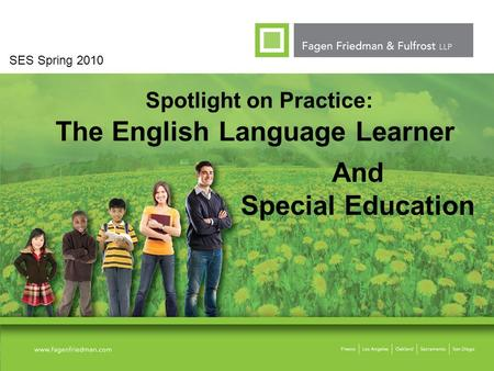 Spotlight on Practice: The English Language Learner SES Spring 2010 And Special Education.