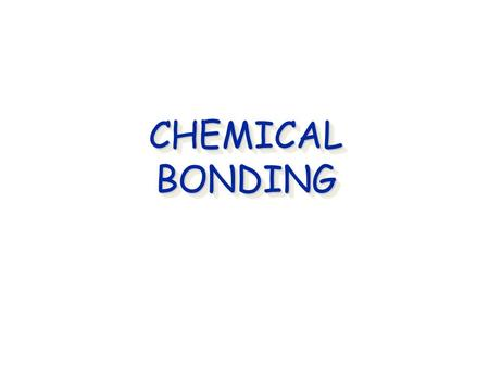 CHEMICAL BONDING Cocaine. Types of Chemical Bonds Ionic Bond: Chemical bonding that results from the bonding between metals and nonmetals. Electrons are.