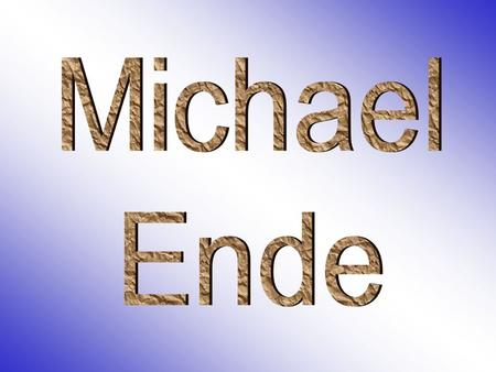 "This is a presentation of my project which is about a famous writer Michael Ende who has many great books, one of which is the famous book "" The Neverending."