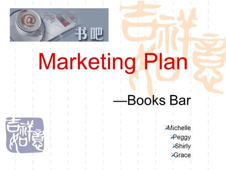 Marketing Plan —Books Bar  Michelle  Peggy  Shirly  Grace.