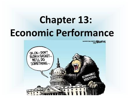 Chapter 13: Economic Performance Macroeconomics = study of any nation's economy as a whole. Focus is on unemployment, inflation, growth, trade, and gross.